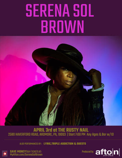 Promotional poster for a Live Performance of Serena Sol Brown at the Rusty Nail in Ardmore PA. Serena is looking directly at the camera wearing a black hat, black leather jacket. Pink, yellow and blue colored light falls on Serena and the background.